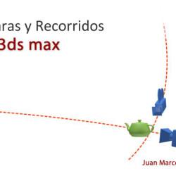 Cámaras y Recorridos con 3ds Max