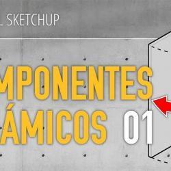 Cómo crear componentes dinámicos en SketchUp