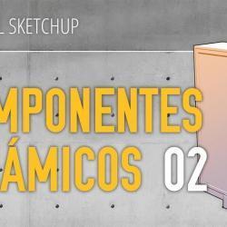 Cómo crear componentes dinámicos en SketchUp (Parte 2)