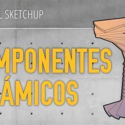Cómo crear componentes dinámicos en SketchUp (partes 4 a 7)