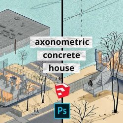 Axonométricas con SketchUp y Photoshop