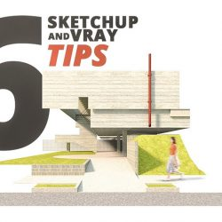 6 SketchUp and VRay tips every architect should know