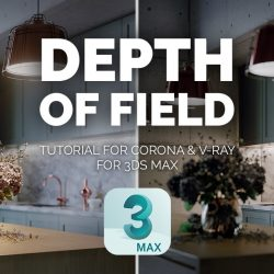 Understanding depth of field with V-Ray and Corona Renderer