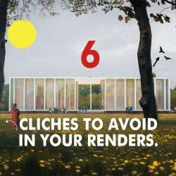 Archviz clichés you need to avoid
