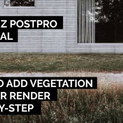 How to add vegetation in post-production